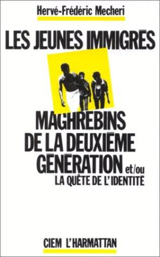 Couverture Les jeunes immigrés maghrébins de la deuxième génération et/ou la quête de l'identité