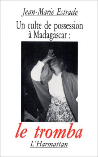 Couverture Un culte de possession à Madagascar : le Tromba