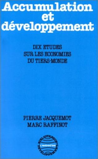 Couverture Accumulation et développement : dix études sur les économies du Tiers Monde