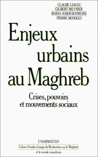 Couverture Enjeux urbains au Maghreb - Crises, pouvoirs et mouvements sociaux