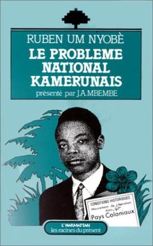 Couverture Le problème national kamerunais : Ruben Um Nyobé
