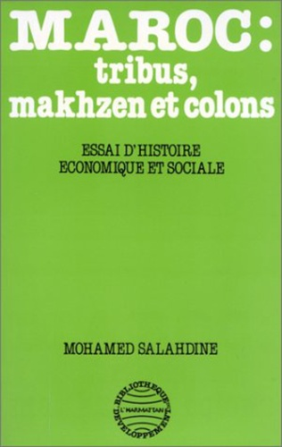 Couverture Maroc: Tribus, Makhzen et Colons - Essai d'histoire économique et sociale