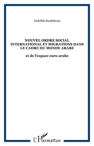 Couverture Nouvel ordre social international et migrations dans le cadre du Monde arabe