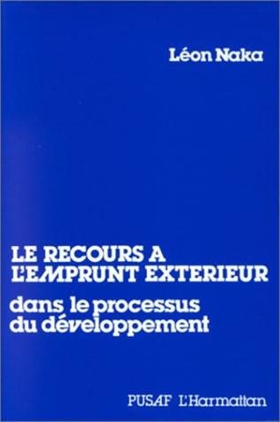 Couverture Le recours à l'emprunt extérieur dans le processus de développement