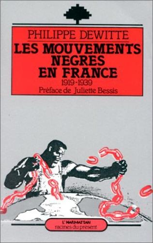Couverture Les mouvements nègres en France, 1915-1939