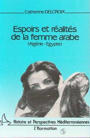 Couverture Espoirs et réalités de la femme arabe (Egypte- Algérie)