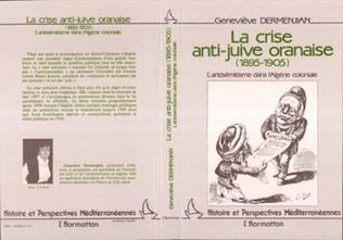 Couverture La crise anti-juive oranaise, 1895-1905