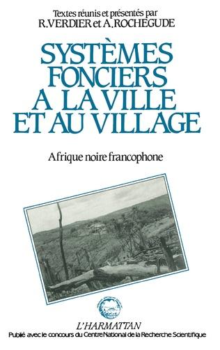 Couverture Systèmes fonciers à la ville et au village en Afrique Noire francophone