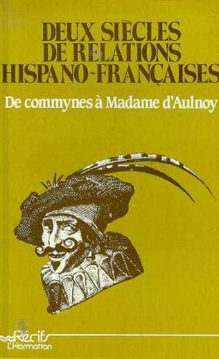 Couverture Deux siècles de relations hispano-françaises