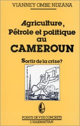 Couverture Agriculture, pétrole et politique au Cameroun