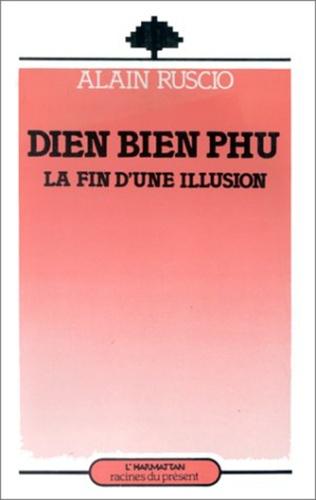 Couverture Dien Bien Phu, la fin d'une illusion