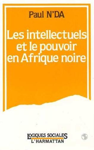 Couverture Les intellectuels africains et le pouvoir en Afrique Noire