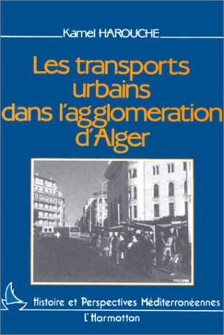 Couverture Les transports urbains dans l'agglomération d'Alger