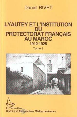 Couverture Lyautey et l'institution du protectorat français au Maroc (3 volumes)