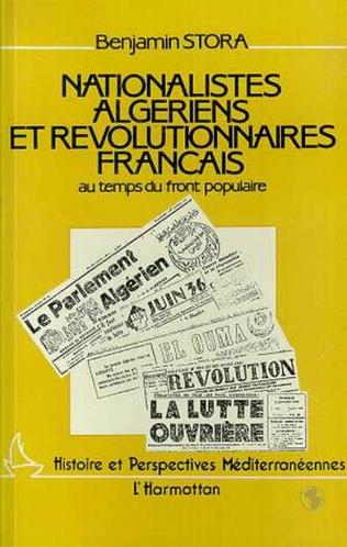 Couverture Nationalistes algériens et révolutionnaires français au temps du Front Populaire