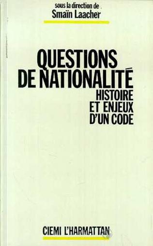Couverture Questions de nationalité - Histoire et enjeux d'un code