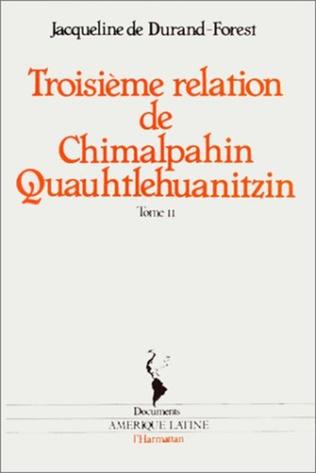 Couverture Troisième relation de Chimalpahin Quauhtlehuanitzin