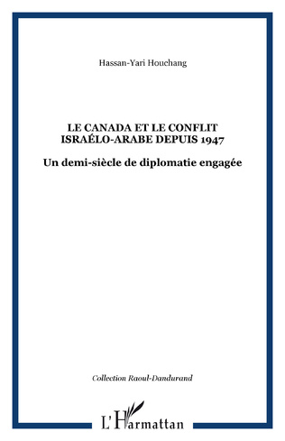 Couverture Le Canada et le conflit israélo-arabe depuis 1947