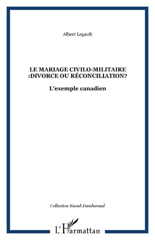 Couverture Le mariage civilo-militaire :divorce ou réconciliation?