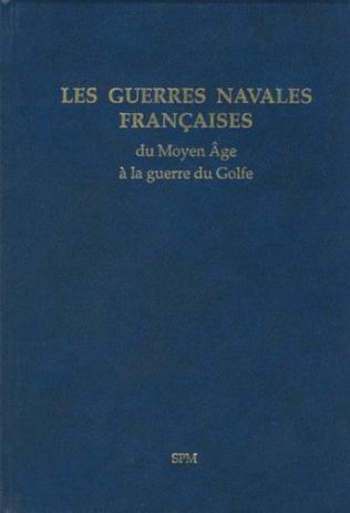 Couverture Les guerres navales françaises du Moyen Âge à la guerre du Golfe