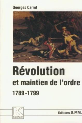 Couverture Révolution et maintien de l'ordre 1789-1799