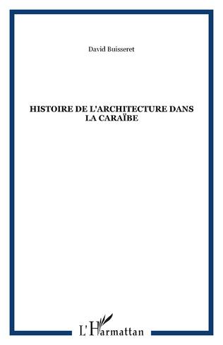 Couverture Histoire de l'architecture dans la Caraïbe