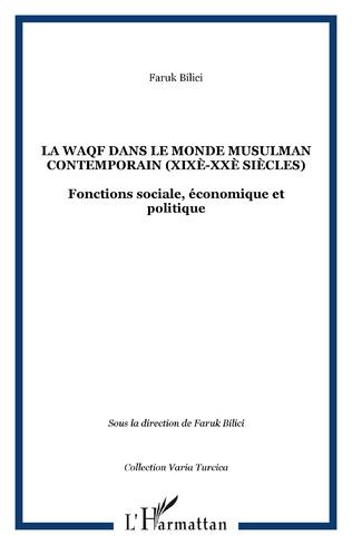 Couverture La waqf dans le monde musulman contemporain (XIXè-XXè siècles)