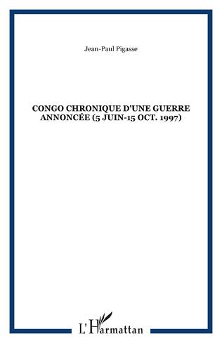 Couverture Congo Chronique d'une Guerre Annoncée (5 Juin-15 Oct. 1997)
