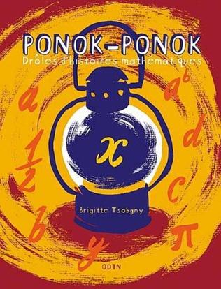 Couverture Ponok-Ponok, drôles d'histoires mathémathiques