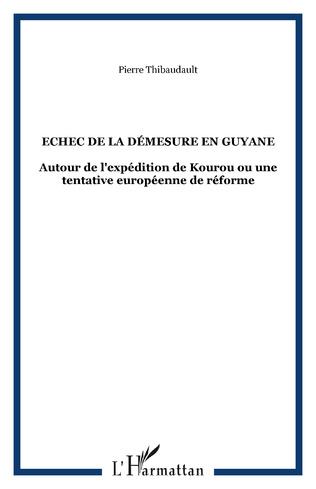 Couverture Echec de la démesure en Guyane