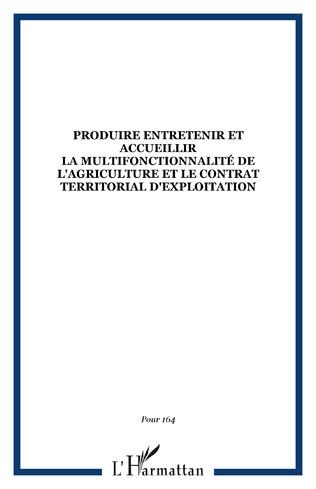 Couverture PRODUIRE ENTRETENIR ET ACCUEILLIR La multifonctionnalité de l'agriculture et le contrat territorial d'exploitation