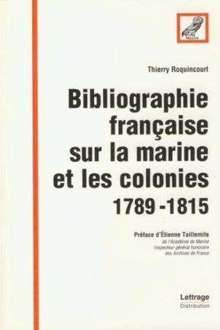 Couverture Bibliographie française sur la marine et les colonies 1789-1