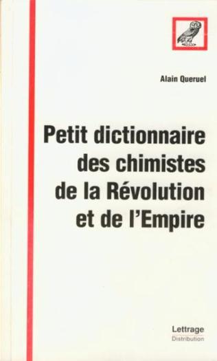 Couverture Petit dictionnaire des chimistes de la Révolution et de l'Empire