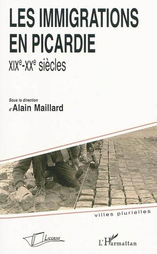 Couverture Les immigrations en Picardie: XIXe-XXe siècles