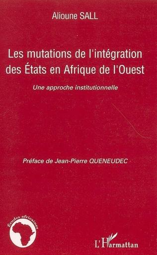 Couverture Les mutations de l'intégration des Etats en Afrique de l'Ouest