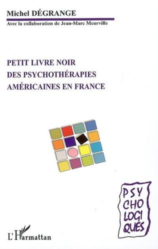 Couverture Petit livre noir des psychothérapies américaines en France