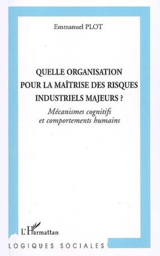 Couverture Quelle organisation pour la maîtrise des risques industriels majeurs?