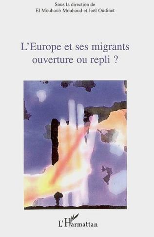 Couverture L'Europe et ses migrants ouverture ou repli ?