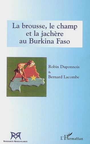 Couverture La brousse, le champ et la jachère au Burkina Faso