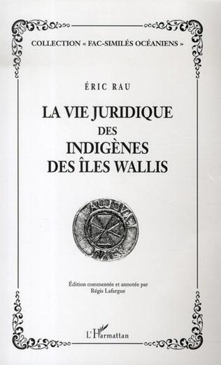 Couverture La vie juridique des indigènes des Iles Wallis