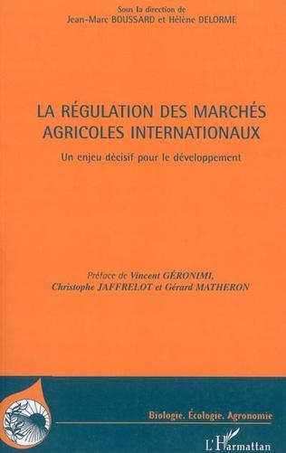 Couverture La régulation des marchés agricoles internationaux
