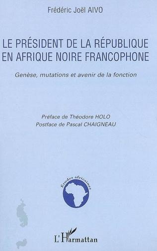 Couverture Le président de la République en Afrique noire francophone