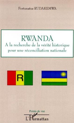 Couverture Rwanda : à la recherche de la vérité historique pour une réconciliation nationale