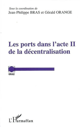 Couverture Les ports dans l'acte II de la décentralisation