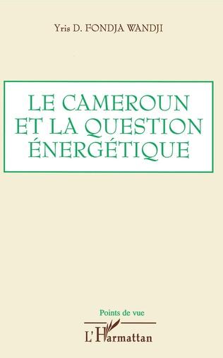 Couverture Le Cameroun et la question énergétique