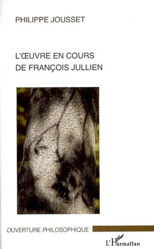 Couverture L'oeuvre en cours de François Jullien
