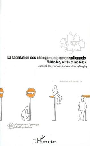 Couverture La facilitation des changements organisationnels