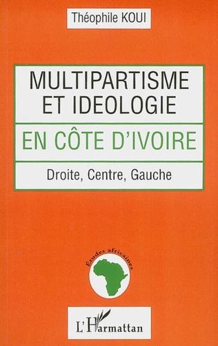 Couverture Multipartisme et idéologie en Côte d'Ivoire