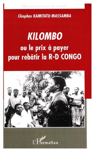 Couverture Kilombo ou le prix à payer pour rebâtir la R-D CONGO
