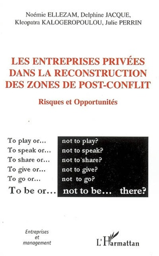 Couverture Les entreprises privées dans la reconstruction des zones de post-conflit